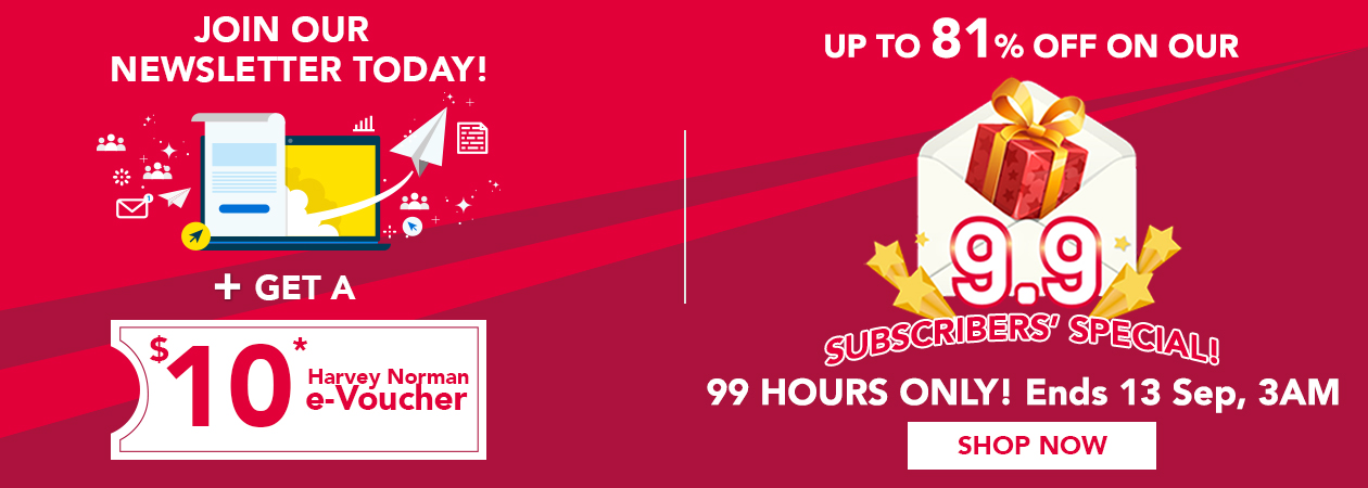 9 9 Subscribers' Special   Harvey Norman Singapore